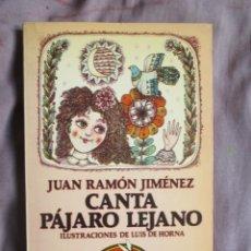 Libros de segunda mano: CANTA PÁJARO LEJANO. ESPASA-CALPE 1983. JUAN RAMÓN JIMÉNEZ A PARTIR DE 10 AÑOS. BELLAMENTE ILUSTRADO. Lote 104134298