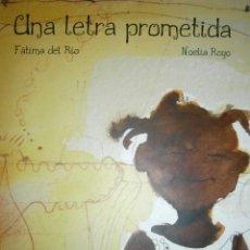 Libros de segunda mano: UNA LETRA PROMETIDA FATIMA DEL RIO NOELIA ROYO SIETELEGUAS 2005. Lote 50187624