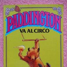Libros de segunda mano: PADDINGTON VA AL CIRCO EDITORIAL PLAZA & JANES MICHAEL BOND CLIPPER. Lote 50218461