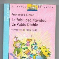 Libros de segunda mano: LA FABULOSA NAVIDAD DE PABLO DIABLO. FRANCESCA SIMON. ILUSTRACIONES TONY ROSS. Lote 50222138