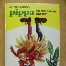 Libros de segunda mano: ASTRID LINDGREN PIPPA EN LOS MARES DEL SUR EDITORIAL JUVENTUD BARCELONA 1975 ILUSTRADORA RITA CULLA. Lote 50277162