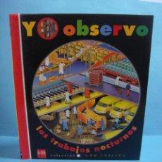 Libros de segunda mano: LIBRO. COLECCIÓN, YO OBSERVO. LOS TRABAJOS NOCTURNOS - EDITA : SM . NUEVO. INCLUYE LINTERNA MÁGICA. Lote 50375931