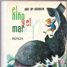 Libros de segunda mano: EL NIÑO Y EL MAR. JOSE Mª BIURRUN. EDICIONES DONCEL. MADRID, 1969.. Lote 50420940