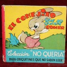 Libros de segunda mano: EL CONEJITO QUE NO QUERIA COMER. COLECCIÓN NO QUERIA Nº 1. T. G. ROVIRA. BARCELONA, 1947.. Lote 50491738