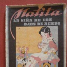 Libros de segunda mano: MATITA LA NIÑA DE LOS OJOS DE ACERO. MANUEL DE CASTILLA. Lote 50500402