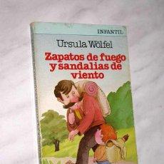 Libros de segunda mano: ZAPATOS DE FUEGO Y SANDALIAS DE VIENTO. URSULA WOFEL. ÁNGEL ESTEBAN. TODOLIBRO INFANTIL 5. BRUGUERA.. Lote 130374987