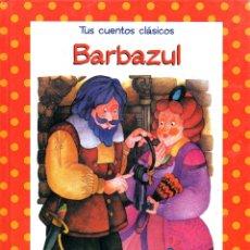 Libros de segunda mano: . LIBRO COLECCION TUS CUENTOS CLASICOS BARBAZUL. Lote 50606020