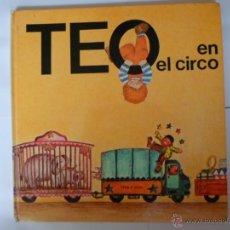 Libros de segunda mano: TEO EN EL CIRCO , JUAN CAPDEVILA CON ILUSTRACIONES DE VIOLETA DENOU - AÑO 77 0 78. Lote 50739998