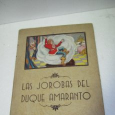Libros de segunda mano: CUENTO 5 LAMINAS MOVILES POP-UP *LAS JOROBAS DEL DUQUE AMARANTO* 1ª EDICIÓN EDIT MARAVILLA DE 1942. Lote 50832490