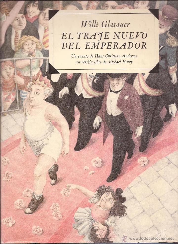 EL TRAJE NUEVO DEL EMPERADOR - WILLI GLASAUER - H.C.ANDERSEN, VERSIÓN LIBRE DE MICHAEL HATRY (Libros de Segunda Mano - Literatura Infantil y Juvenil - Cuentos)