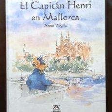 Libros de segunda mano: EL CAPITÁN HENRI EN MALLORCA EDITORIAL ZENDRERA ZARIQUIEY 1ª PRIMERA EDICIÓN 2003 TAPA DURA NUEVO. Lote 50973421