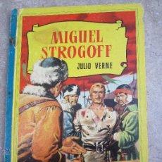 Libros de segunda mano: COLECCION CORINTO , MIGUEL STROGOFF , PRIMERA EDICION 1957 BRUGUERA. Lote 51045298