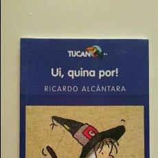 Libros de segunda mano: UI, QUINA POR! - RICARDO ALCÁNTARA - EDEBÉ - IL·LUSTRACIONS GUSTI - 40 PAG. TUCAN 6+. Lote 51171186