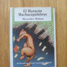 Libros de segunda mano: EL HURACAN MACHACAPALABRAS, MERCEDES MOLINA , LA PALOMA DE PAPEL. Lote 51219237