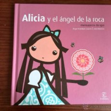 Libros de segunda mano: ALICIA Y EL ANGEL DE LA ROCA (MENSAJEROS DE IGÜI), IGUI , S.L.U. ESPASA LIBROS, 2010. Lote 51250709