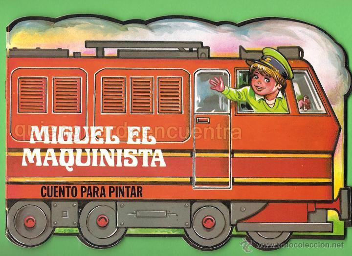 CUENTO TROQUELADO PARA ESCRIBIR Y PINTAR MIGUEL EL MAQUINISTA EDITORIAL GAVIOTA 1986 NUEVO (Libros de Segunda Mano - Literatura Infantil y Juvenil - Cuentos)