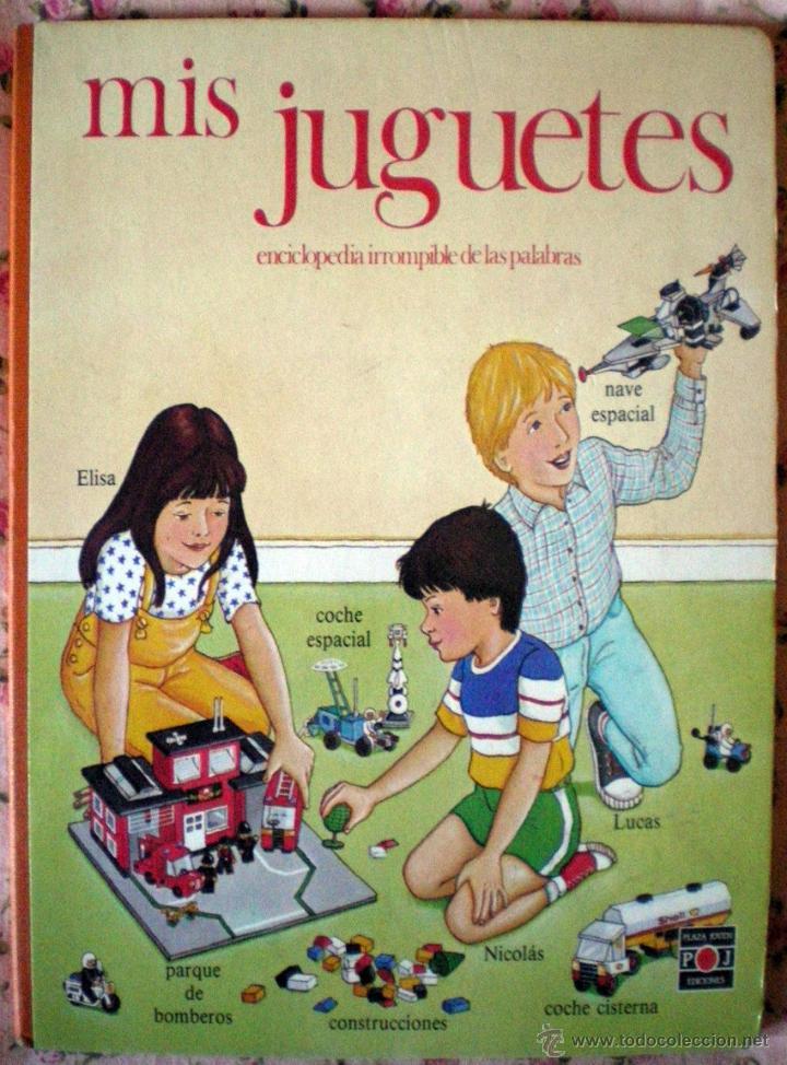 Libros de segunda mano: Mis juguetes-Enciclopedia Irrompible de las Palabras-Plaza Joven P&J 1986 nuevo aprender jugando - Foto 2 - 71793995