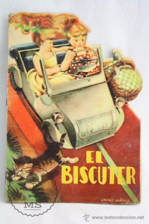 ANTIGUO CUENTO TROQUELADO - EL BISCUTER - ILUS. A. BAÑOLAS - ED. TORAY, AÑO 1958 (Libros de Segunda Mano - Literatura Infantil y Juvenil - Cuentos)