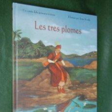 Libros de segunda mano: LES TRES PLOMES. DE GRIMM, ILUSTRAC.ANNE ROMBY (EN CATALAN). Lote 52112983