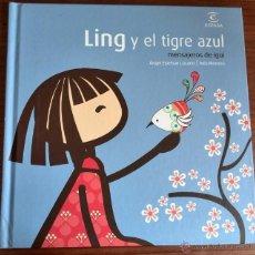 Libros de segunda mano: LING Y EL TIGRE AZUL, IGUI , S.L.U. ESPASA LIBROS, 2010. Lote 51582758
