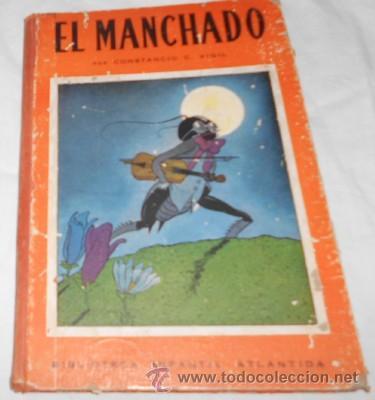 EL MANCHADO, Nº 10 DE BIB. INF. ATLÁNTIDA, POR C.C. VIGIL, ILUSTRADO POR F. RIBAS, DE 1944 (Libros de Segunda Mano - Literatura Infantil y Juvenil - Cuentos)