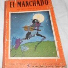 Libros de segunda mano: EL MANCHADO, Nº 10 DE BIB. INF. ATLÁNTIDA, POR C.C. VIGIL, ILUSTRADO POR F. RIBAS, DE 1944. Lote 51624825