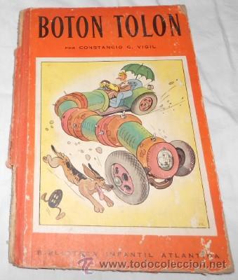 BOTON TOLON, BIB. INF. ATLANTIDA, POR C.C. VIGIL, ILUSTRADO POR F. RIBAS, DE 1943 (Libros de Segunda Mano - Literatura Infantil y Juvenil - Cuentos)