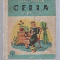 Libros de segunda mano: CELIA. MADRECITA. ELENA FORTUN. EDICION AGULAR. 1957. ILUSTRADO. Lote 167901356