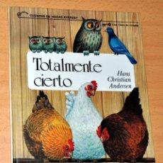 Libros de segunda mano: CUENTOS DE HADAS EVEREST: TOTALMENTE CIERTO - DE HANS CHRISTIAN ANDERSEN - EDITORIAL EVEREST - 1986. Lote 51694450