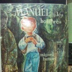Libros de segunda mano: DONCEL COLECCION LA BALLENA ALEGRE. MANUEL Y LOS HOMBRES. MIGUEL BUÑUEL Nº 12. Lote 52023137