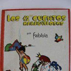 Libros de segunda mano: L-2535. LOS 12 CUENTOS MARAVILLOSOS. POR FABIOLA. ILUSTRACIONES DE TAYINA. 1960. . Lote 52154253