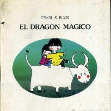 Libros de segunda mano: PEARL S, BUCK : EL DRAGÓN MÁGICO (LUMEN, 1980). Lote 99922012