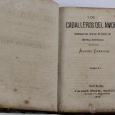 Libros de segunda mano: L-2607. LOS CABALLEROS DEL AMOR ( MEMORIAS REINADO CARLOS III). AVLARO CARRILLO. TOMO II. 1879.. Lote 52292935