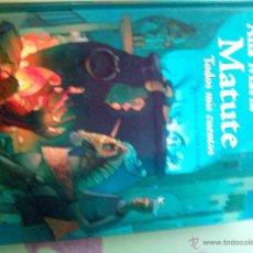 Libros de segunda mano: ANA MARIA MATUTE. TODOS MIS CUENTOS. Lote 52424397