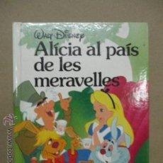 Libros de segunda mano: ALÍCIA AL PAÍS DE LES MARAVELLES, WALY DISNEY - 1986 (EN CATALÁN). Lote 52456353