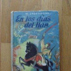 Libros de segunda mano: EN LOS DIAS DEL HAN, M, JAGENDORF, EDICIONES PEUSER LEER. Lote 52481885