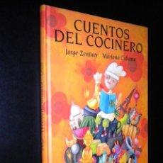 Libros de segunda mano: CUENTOS DEL COCINERO / JORGE ZENTNER Y MARIONA CABASSA. Lote 52522456