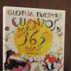 Libros de segunda mano: GLORIA FUERTES. 'CUENTOS PARA 365 DÍAS'. ED SUSAETA 1999. 1ª EDICIÓN.. Lote 52643847