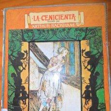 Libros de segunda mano: LA CENICIENTA - ILUSTRADO POR ARTHUR RACKHAM - ED. AYMA 1975. Lote 52743034
