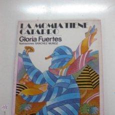 Libros de segunda mano: LA MOMIA TIENE CATARRO. GLORIA FUERTES. ILUSTRACIONES SANCHEZ MUÑOZ.EDITORIAL ESCUELA ESPAÑOLA. 1978. Lote 52834008