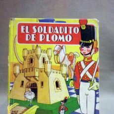 Libros de segunda mano: LIBRO INFANTIL, EL SOLDADITO DE PLOMO, BRUGUERA, TAPAS DURAS, COLECCION INFANCIA. Lote 53083328