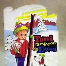 Libros de segunda mano: LIBRO INFANTIL, CUENTO TROQUELADO, TONI CAMPEON DE ESQUI, # 8, COLECCION ALBOR, ED. CANTABRICA, 1970. Lote 53083580
