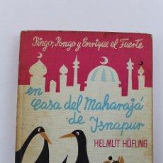 Libros de segunda mano: L-2462. PINGO PONGO Y ENRIQUE EL FUERTE EN LA CASA DEL MAHARAJA DE ISNAPUR. EDICIONES TORAY 1963. Lote 53102618