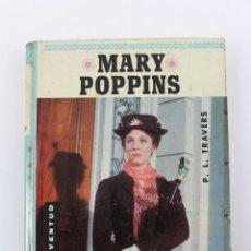 Libros de segunda mano: L-2427. MARY POPPINS. P.L. TRAVERS. EDITORIAL JUVENTUD 1966. Lote 53102996