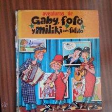 Libros de segunda mano: LIBRO AVENTURAS DE GABY, FOFO Y MILIKI CON FOFITO 1974. Lote 53131537