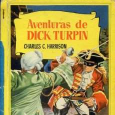 Libros de segunda mano: AVENTURAS DE DICK-TURPIN - COLECCION CORINTO (1957). Lote 53176231