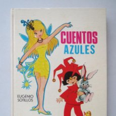 Libros de segunda mano: CUENTOS AZULES Nº 2 - EUGENIO SOTILLOS - EDICIONES TORAY ( 5ª EDICION ). Lote 53291547