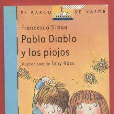 Libros de segunda mano: PABLO DIABLO Y LOS PIOJOS FRANCESCA SIMON ILUSTRACIONES TONY ROSS AÑO2002 EDIC SM LJ610. Lote 53312223