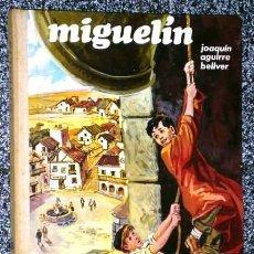 Libros de segunda mano: MIGUELÍN POR JOAQUÍN AGUIRRE BELLVER DE ED. DONCEL EN MADRID 1971 CUARTA EDICIÓN. Lote 53343599