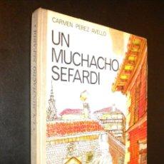 Libros de segunda mano: UN MUCHACHO SEFARDI / CARMEN PEREZ-AVELLO. Lote 53434101